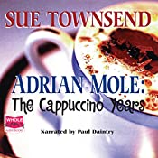 Adrian Mole: The Cappuccino Years: Adrian Mole Series Book 5 | Sue Townsend