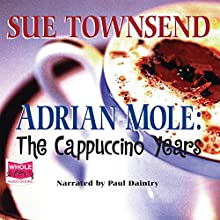 Adrian Mole: The Cappuccino Years: Adrian Mole Series Book 5 Audiobook by Sue Townsend Narrated by Paul Daintry