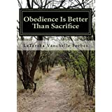 Obedience Is Better Than Sacrifice ~ Mrs LaTarsha Vanchelle...