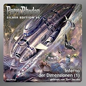Inferno der Dimensionen - Teil 1 (Perry Rhodan Silber Edition 86) Hörbuch