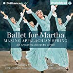 Ballet for Martha: Making Appalachian Spring | Jan Greenberg,Sandra Jordan