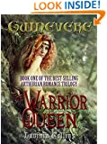THE WARRIOR QUEEN (The Guinevere Trilogy Book 1)
