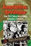 """Kampfauftrag: """"Bewährung"""": Das SS-Fallschirmjäger-Bataillon 500/600 1943-1944"""