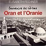 Souvenirs de l�-bas : Oran et l'oranie