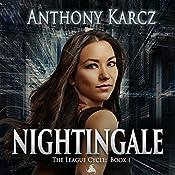 Nightingale: The League Cycle, Book 1 | Anthony Karcz