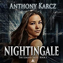 Nightingale: The League Cycle, Book 1 (       UNABRIDGED) by Anthony Karcz Narrated by Hollie Jackson
