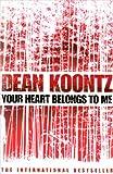 Your Heart Belongs to Me (0007267576) by Koontz, Dean R.