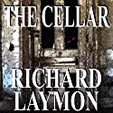 The Cellar: The Beast House Chronicles, Book 1 (       UNABRIDGED) by Richard Laymon Narrated by Therese McLaughlin