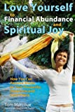 img - for Love Yourself to Financial Abundance and Spiritual Joy: How You Can Remove Blocks to Your Prosperity, Happiness and Inner Peace book / textbook / text book