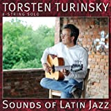 Sounds of Latin Jazzvon &#34;Torsten Turinsky&#34;