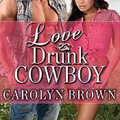 Love Drunk Cowboy: Spikes & Spurs Series, Book 1 | [Carolyn Brown]