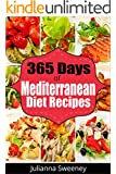 Mediterranean Diet: 365 Days of  Easy, Delicious, and Healthy Mediterranean Diet Recipes (Mediterranean Diet Cookbook, Mediterranean Diet for Weight Loss)