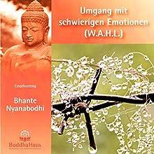 Umgang mit schwierigen Emotionen: Einzelvortrag (       ungekürzt) von Bhante Nyanabodhi Gesprochen von: Bhante Nyanabodhi