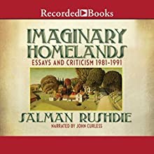Imaginary Homelands: Essays and Criticicsm 1981-1991 Audiobook by Salman Rushdie Narrated by John Curless