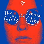 The Girls: A Novel | Emma Cline