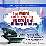 Clinton's Comeback: Weird and Interesting Secrets of Hillary Clinton | Bern Bolo,J. J. Tocaldo