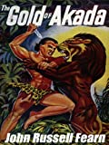 The Gold of Akada: A Jungle Adventure Novel (Anjani)