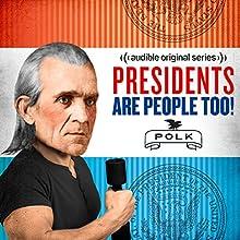 Ep. 1: James K. Polk Other by Alexis Coe, Elliott Kalan, Jon Stewart, John Hodgman, Regina Mason, Simon Doonan, Isaac Margolis