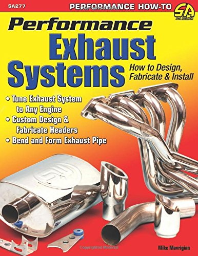 Performance Exhaust Systems: How to Design, Fabricate, and Install (Sa Design) PDF