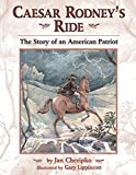 Caesar Rodney's Ride: The Story of an American Patriot