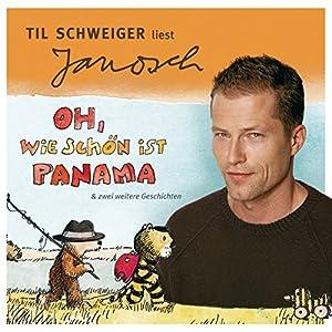 Til Schweiger liest Janosch - Oh, wie schön ist Panama & zwei weitere Geschichten (Väter sprechen Janosch 1) Hörbuch