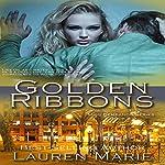 Golden Ribbons: Miss Demeanor Series Book 4   Lauren Marie