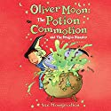 Oliver Moon: The Potion Commotion and The Dragon Disaster (       UNABRIDGED) by Sue Mongredien Narrated by Glen McCready