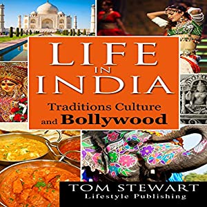 Life in India: Traditions Culture and Bollywood Audiobook