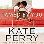 Tamed By You: Laurel Heights, Book 7 | [Kate Perry]