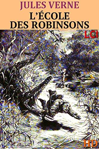 Jules Verne - L'école des Robinsons (Entièrement Illustré) (French Edition)