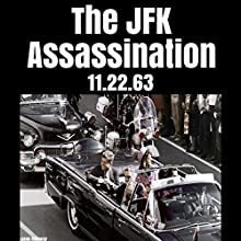The JFK Assassination: 11.22.63 Audiobook by Jacob Holloway Narrated by Kevin Theis