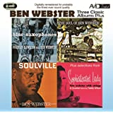 3 Classic Albums Plus - Ben Webster: Blue Saxophones / Soulville / Soul of Ben