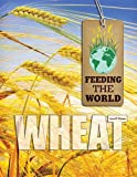 Wheat (Feeding the World)