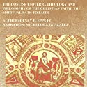The Concise Esoteric, Theology and Philosophy of the Christian Faith: The Spiritual Path of Faith (       UNABRIDGED) by Henry Harrison Epps Jr. Narrated by Michelle J. Gonzalez