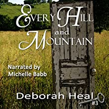 Every Hill and Mountain: Time and Again, Book 3 (       UNABRIDGED) by Deborah Heal Narrated by Michelle Babb