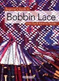 Beginners Guide to Bobbin Lace (Beginners Guide to Needlecraft)