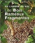 Les Bois Ram�aux Fragment�s : De l'ar...