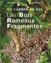 Les Bois Raméaux Fragmentés