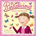 Pinkalicious and the Little Butterfly | Victoria Kann