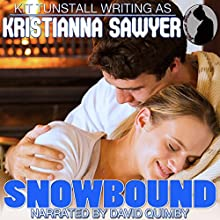 Snowbound (       UNABRIDGED) by Kristianna Sawyer, Kit Tunstall Narrated by David Quimby