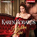 Forbidden Love (       UNABRIDGED) by Karen Robards Narrated by James Clamp