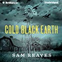 Cold Black Earth Audiobook by Sam Reaves Narrated by Alice St. Clair