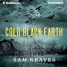 Cold Black Earth (       UNABRIDGED) by Sam Reaves Narrated by Alice St. Clair