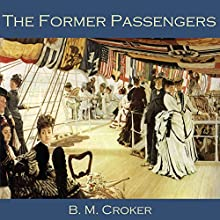 The Former Passengers Audiobook by B. M. Croker Narrated by Cathy Dobson
