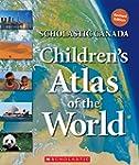 Scholastic Canada Children's Atlas of...