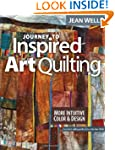Journey to Inspired Art Quilting: Mor...
