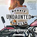 Undaunted: Knights in Black Leather (       UNABRIDGED) by Ronnie Douglas Narrated by Tavia Gilbert