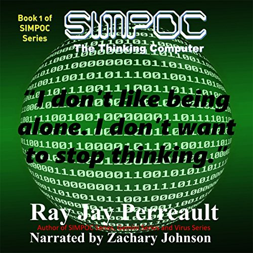 SIMPOC 01 - SIMPOC; The Thinking Computer - Ray Jay Perreault