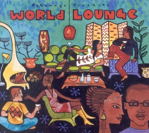 Putumayo Presents World Lounge