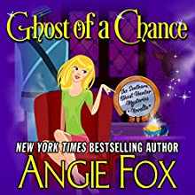 Ghost of a Chance Audiobook by Angie Fox Narrated by Tavia Gilbert